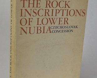 The Rock Inscriptions of Lower Nubia (Czechoslovak Concession).